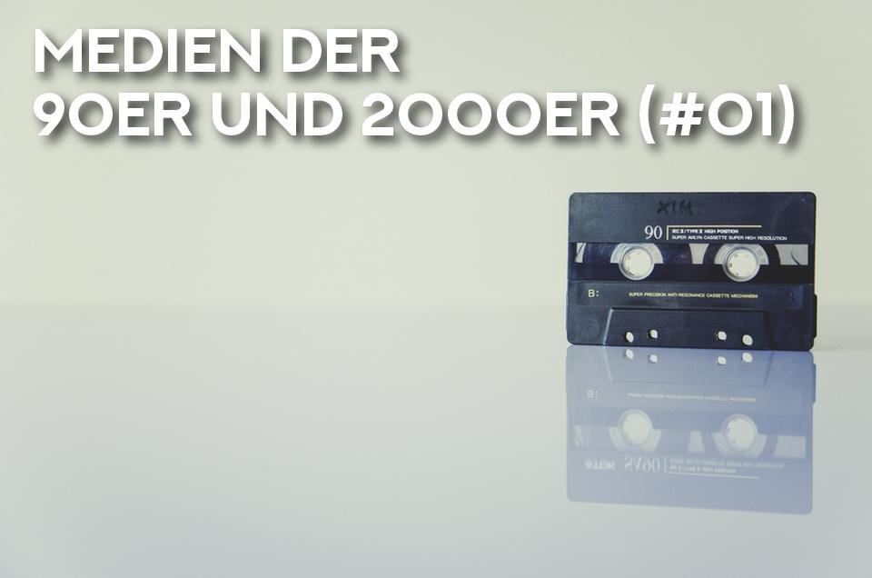 Medien der 90er und 2000er #01 (Folge 18)